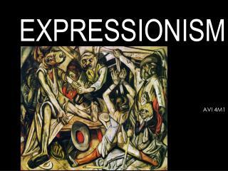 EXPRESSIONISM AVI 4M1