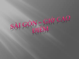 Sài Gòn  –  Giờ cao điểm