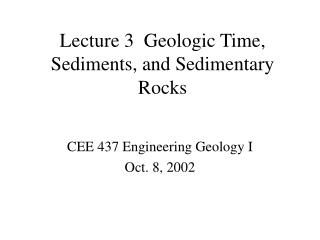 Lecture 3  Geologic Time, Sediments, and Sedimentary Rocks