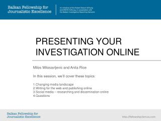 PRESENTING YOUR INVESTIGATION ONLINE