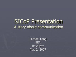 SICoP Presentation A story about communication