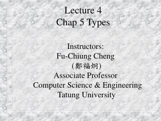 Lecture 4  Chap 5 Types