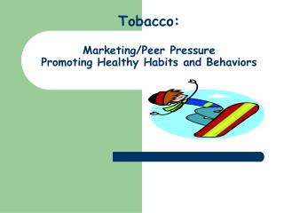 Tobacco:   Marketing