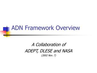 ADN Framework Overview
