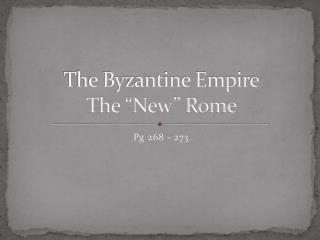 """The Byzantine Empire The """"New"""" Rome"""
