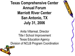 Texas Comprehensive Center  Annual Forum Marriott River Center  San Antonio, TX July 31, 2006
