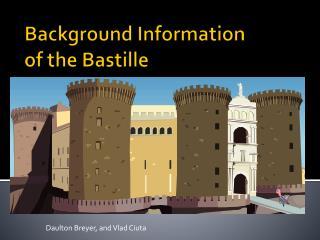 Background Information  of the Bastille
