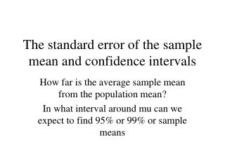 The standard error of the sample mean and confidence intervals