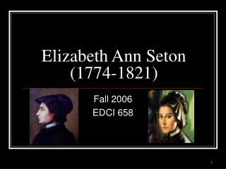 Elizabeth Ann Seton (1774-1821)