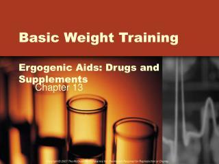 Basic Weight Training Ergogenic Aids: Drugs and Supplements
