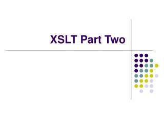 XSLT Part Two