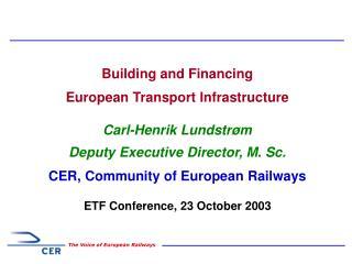 Building and Financing European Transport Infrastructure Carl-Henrik Lundstrøm