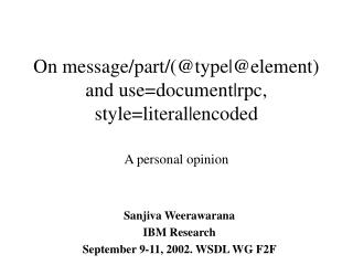 On message/part/(@type|@element) and use=document|rpc, style=literal|encoded A personal opinion