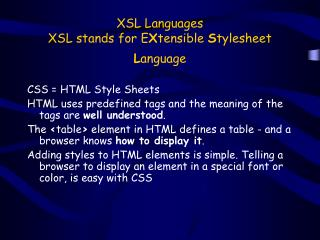 XSL Languages  XSL stands for E X tensible  S tylesheet  L anguage