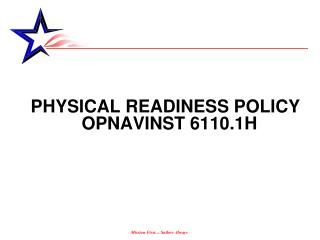 PHYSICAL READINESS POLICY OPNAVINST 6110.1H