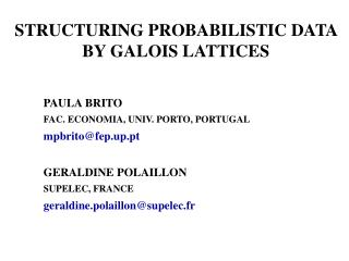 STRUCTURING PROBABILISTIC DATA  BY GALOIS LATTICES