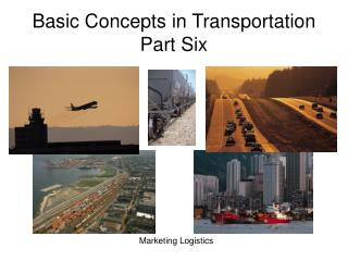 Basic Concepts in Transportation Part Six