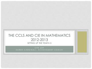 THE CCLS AND CIE IN Mathematics 2012-2013 SETTING UP THE YEAR K-5