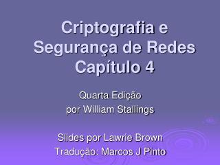 Criptografia  e  Segurança  de  Redes Capítulo 4
