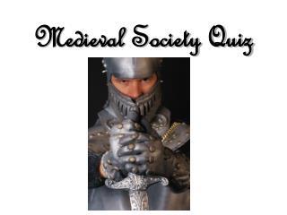 Medieval Society Quiz