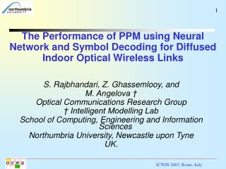 S. Rajbhandari, Z. Ghassemlooy, and  M. Angelova � Optical Communications Research Group