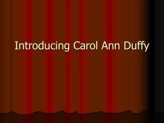 Introducing Carol Ann Duffy
