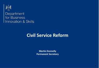 Civil Service Reform Martin Donnelly Permanent Secretary