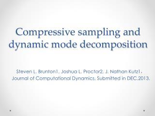 Compressive sampling  and dynamic mode decomposition