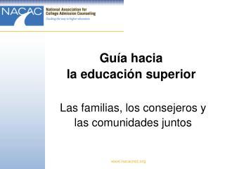 Gu�a hacia  la educaci�n superior
