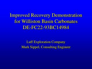 Improved Recovery Demonstration for Williston Basin Carbonates DE-FC22-93BC14984
