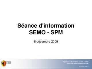 Séance d'information SEMO - SPM