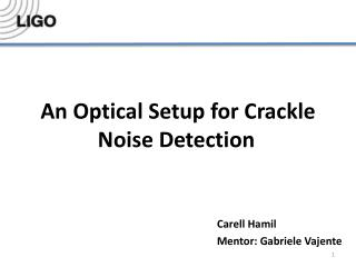 An Optical Setup for Crackle Noise Detection