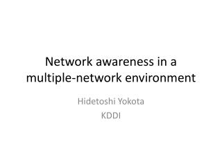 Network awareness in a multiple-network environment