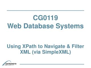 CG0119  Web Database Systems Using XPath to Navigate & Filter XML (via SimpleXML) ‏