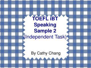 TOEFL iBT Speaking  Sample 2 Independent Task