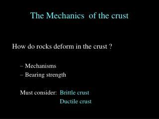 The Mechanics  of the crust