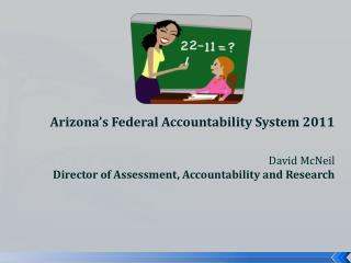 Arizona's Federal Accountability System 2011 David McNeil