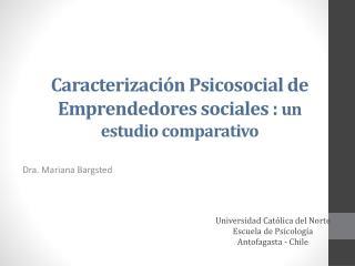 Caracterización Psicosocial de Emprendedores sociales :  un estudio comparativo