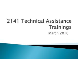 2141 Technical Assistance Trainings