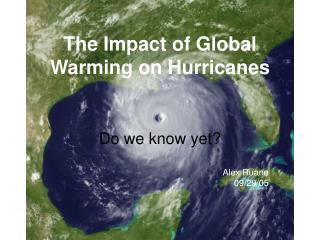 The Impact of Global Warming on Hurricanes