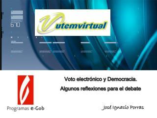 Voto electrónico y Democracia. Algunos reflexiones para el debate