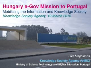 Hungary e-Gov Mission to Portugal Mobilizing the Information and Knowledge Society