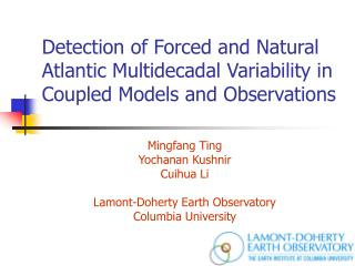 Mingfang Ting Yochanan Kushnir Cuihua Li Lamont-Doherty Earth Observatory Columbia University
