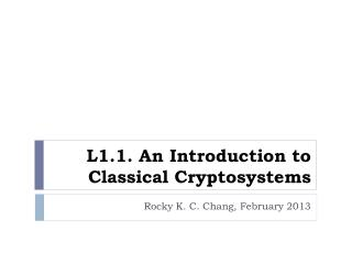 L1.1. An  Introduction to Classical Cryptosystems