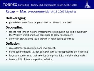 Deleveraging global debt went from 1x global GDP in 1990 to 11x in 2007