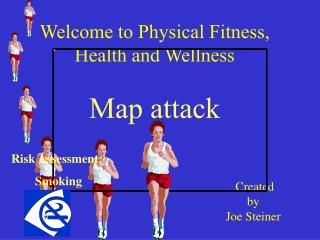 Welcome to Physical Fitness,  Health and Wellness Map attack