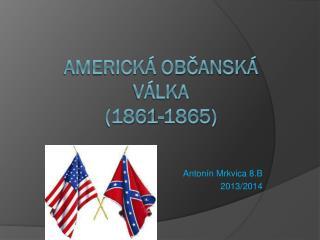 Americká občanská  Válka (1861-1865)