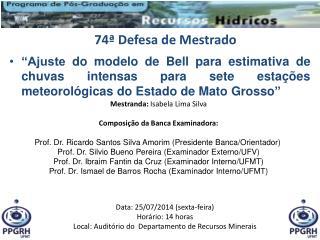 Mestranda:  Isabela Lima Silva Composição da Banca Examinadora: