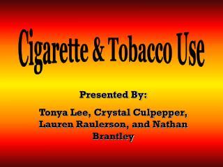 Cigarette & Tobacco Use