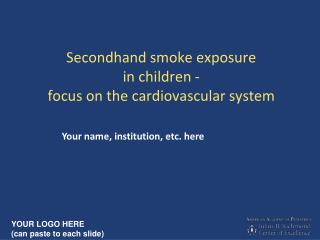 Secondhand smoke exposure  in children -   focus on the cardiovascular system